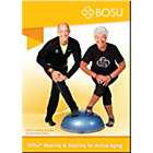 more details on BOSU Mobility and Stability for the Active Ageing DVD.